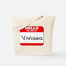 Hello my name is Viviana Tote Bag