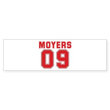 MOYERS 09 Bumper Sticker