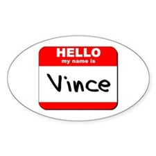Hello my name is Vince Oval Decal