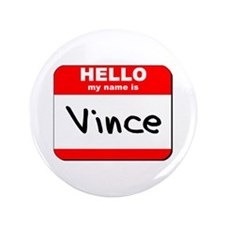 "Hello my name is Vince 3.5"" Button"