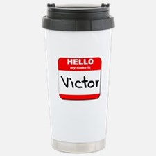 Hello my name is Victor Stainless Steel Travel Mug
