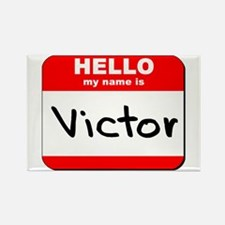 Hello my name is Victor Rectangle Magnet