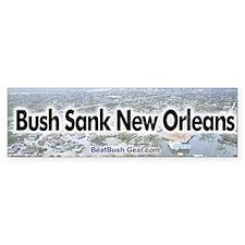 """Bush Sank New Orleans"" Bumper Bumper Sticker"
