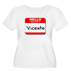 Hello my name is Vicente T-Shirt
