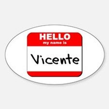 Hello my name is Vicente Oval Decal