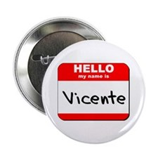 "Hello my name is Vicente 2.25"" Button"