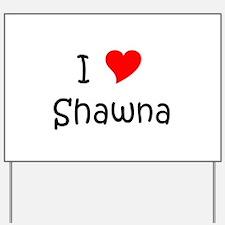 Funny Name shawna Yard Sign