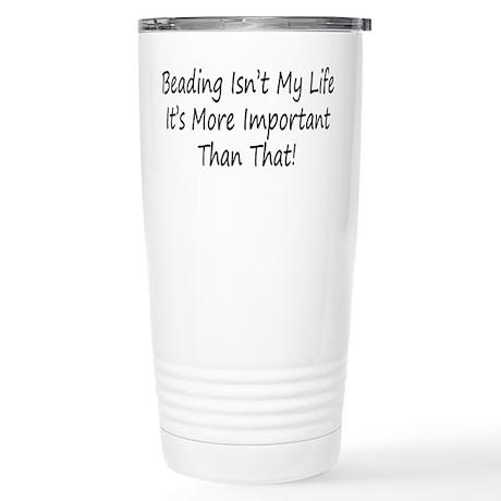 Beading Is My Life Stainless Steel Travel Mug