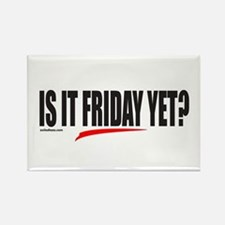 IS IT FRIDAY YET? Rectangle Magnet