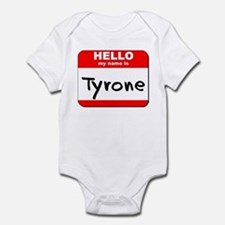 Hello my name is Tyrone Infant Bodysuit