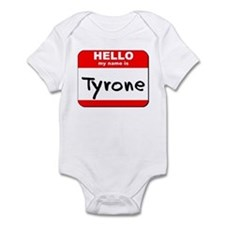 Hello my name is Tyrone Onesie