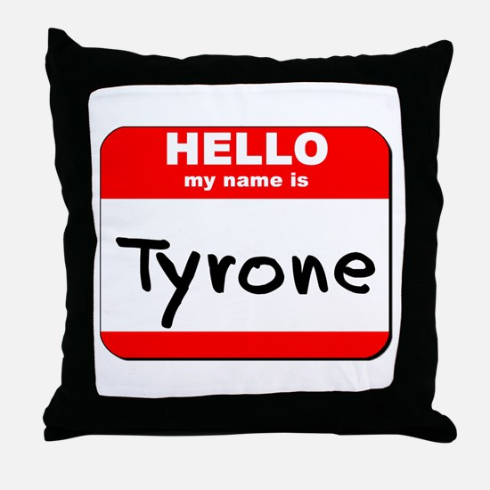 Hello my name is Tyrone Throw Pillow