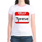 Hello my name is Tyrese Jr. Ringer T-Shirt