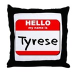 Hello my name is Tyrese Throw Pillow