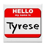 Hello my name is Tyrese Tile Coaster