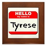 Hello my name is Tyrese Framed Tile