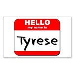 Hello my name is Tyrese Rectangle Sticker