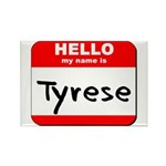 Hello my name is Tyrese Rectangle Magnet