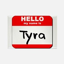 Hello my name is Tyra Rectangle Magnet