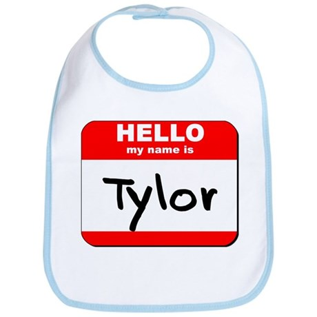 Hello my name is Tylor Bib