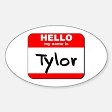 Hello my name is Tylor Oval Decal