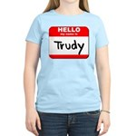 Hello my name is Trudy Women's Light T-Shirt