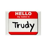 Hello my name is Trudy Rectangle Magnet
