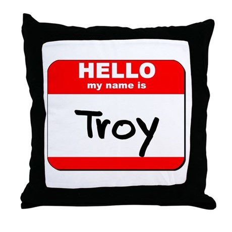 Hello my name is Troy Throw Pillow
