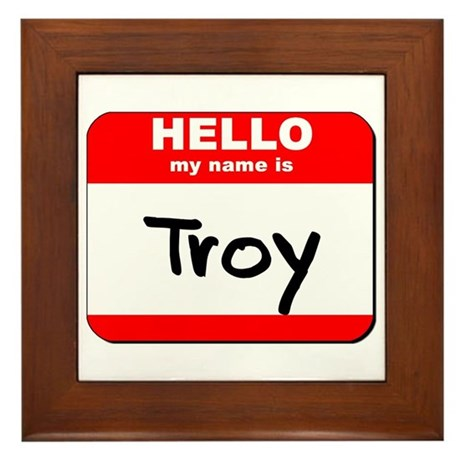 Hello my name is Troy Framed Tile