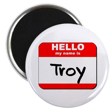 Hello my name is Troy Magnet