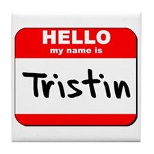 Hello my name is Tristin Tile Coaster
