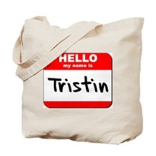 Hello my name is Tristin Tote Bag