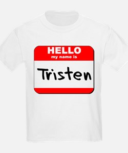 Hello my name is Tristen T-Shirt
