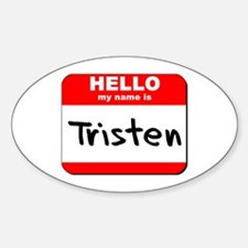 Hello my name is Tristen Oval Decal