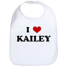 I Love KAILEY Bib