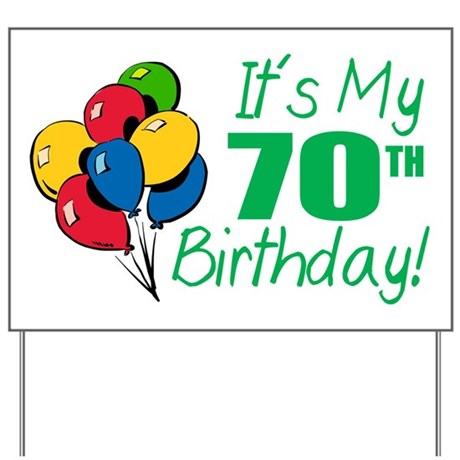 It's My 70th Birthday (Balloons) Yard Sign