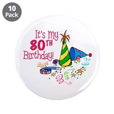 """It's My 80th Birthday (Party Hats) 3.5"""" Button (10"""