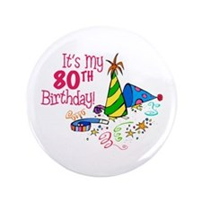 "It's My 80th Birthday (Party Hats) 3.5"" Button"