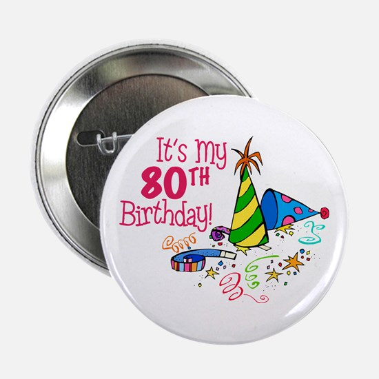 """It's My 80th Birthday (Party Hats) 2.25"""" Button"""