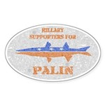 Hillary Supporters for Palin Oval Sticker