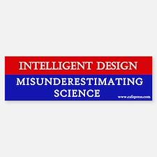 Misunderestimating Science Bumper Bumper Bumper Sticker