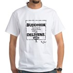 Buddhism Delivers (large) White T-Shirt