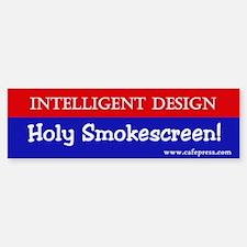 Holy Smokescreen! Bumper Bumper Bumper Sticker