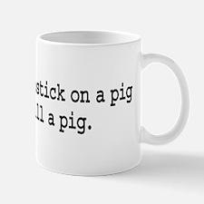 lipstick on a pig. Mug