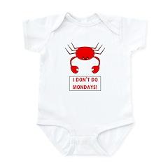 I DON'T DO MONDAYS! Infant Bodysuit