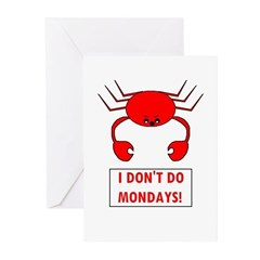 I DON'T DO MONDAYS! Greeting Cards (Pk of 10)