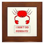 I DON'T DO MONDAYS! Framed Tile