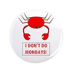 I DON'T DO MONDAYS! 3.5