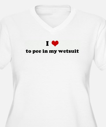 I Love to pee in my wetsuit T-Shirt