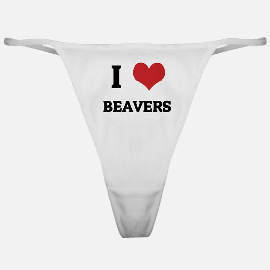 I Love Beavers Classic Thong